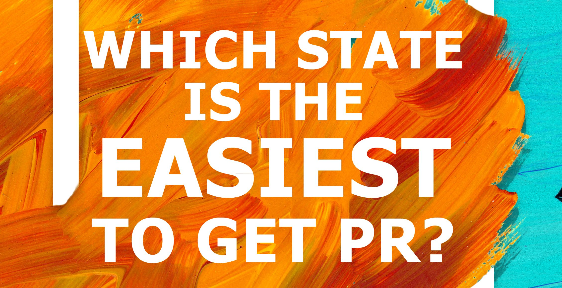 Free info session: Which state is the easiest to get PR?
